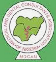 MEDICAL AND DENTAL CONSULTANTS ASSOCIATION OF NIGERIA (MDCAN)